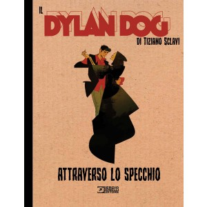 Dylan Dog Di Tiziano Sclavi - N° 1 - Attraverso Lo Specchio - Bonelli Editore