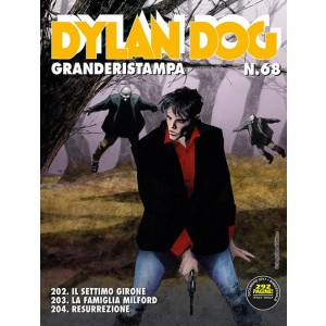 Dylan Dog Grande Ristampa - N° 68 - Il Settimo Girone/La Famiglia Milford/Resurrezione - Bonelli Editore