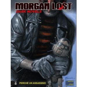 Morgan Lost Dark Novels - N° 4 - Perchã© Un Assassino - Bonelli Editore