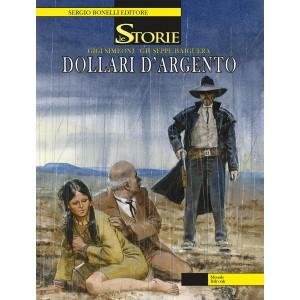 Storie - N° 52 - Dollari D'Argento - Bonelli Editore