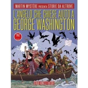 Storie Da Altrove - N° 20 - L'Angelo Che Chiese Aiuto A George Washington - Bonelli Editore