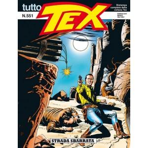 Tutto Tex - N° 551 - Strada Sbarrata - Bonelli Editore