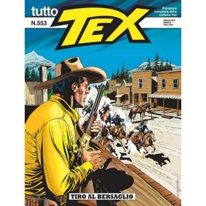Tutto Tex - N° 553 - Tiro Al Bersaglio - Bonelli Editore