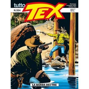 Tutto Tex - N° 554 - La Banda Dei Tre - Bonelli Editore