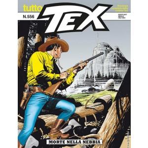 Tutto Tex - N° 556 - Morte Nella Nebbia - Bonelli Editore
