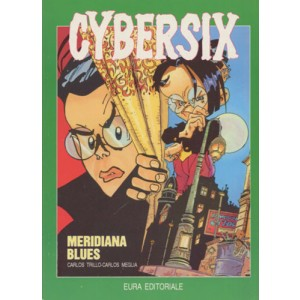Cybersix - N° 4 - Meridiana Blues - Editoriale Aurea