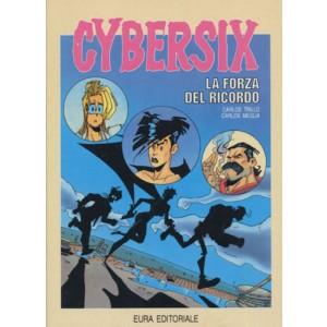 Cybersix - N° 6 - La Forza Del Ricordo - Editoriale Aurea