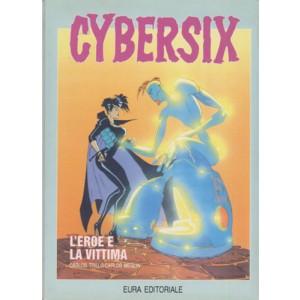 Cybersix - N° 7 - L'Eroe E La Vittima - Editoriale Aurea
