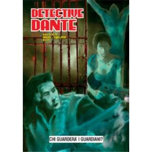 Detective Dante - N° 14 - Chi Guarda I Guardiani? - Editoriale Aurea