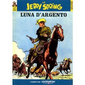 Jerry Spring - N° 2 - Luna D'Argento/Traffico D'Armi - Collana Western La Gazzetta Dello Sport