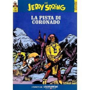 Jerry Spring - N° 6 - La Pista Di Coronado - Collana Western La Gazzetta Dello Sport