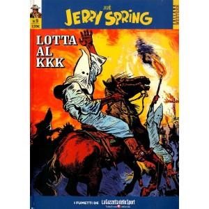 Jerry Spring - N° 9 - Lotta Al Kkk - Collana Western La Gazzetta Dello Sport