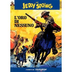 Jerry Spring - N° 10 - L'Oro Di Nessuno - Collana Western La Gazzetta Dello Sport