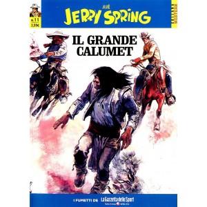 Jerry Spring - N° 11 - Il Grande Calumet - Collana Western La Gazzetta Dello Sport