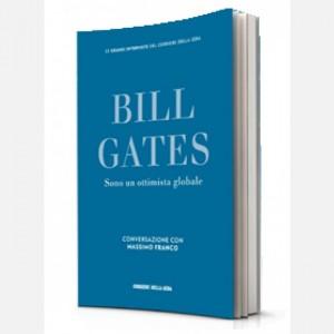I libri del Corriere della Sera Bill Gates - Sono un ottimista globale