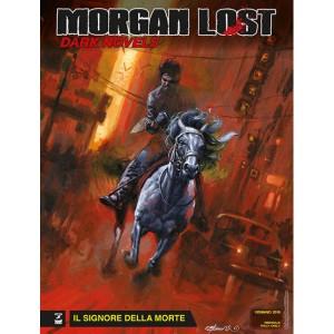 Morgan Lost Dark Novels - N° 2 - Il Signore Della Morte - Bonelli Editore