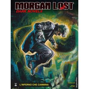 Morgan Lost Dark Novels - N° 3 - L'Inferno Che Cammina - Bonelli Editore