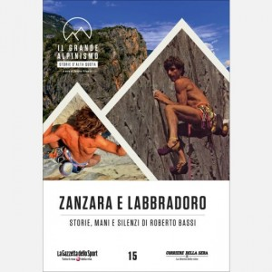 Il grande alpinismo - Storie d'alta quota (DVD) Zanzara e Labbradoro - Storie, mani e silenzi di Roberto Bassi