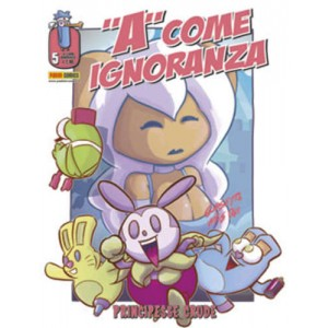 A Come Ignoranza - N° 5 - Principessa Crude - Panini Comics
