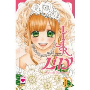 Liar Lily - N° 10 - Non E' Come Sembra! - Manga Rainbow Planet Manga