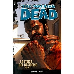 Walking Dead Gazzetta Sport - N° 8 - La Forza Del Desiderio 2 + Dvd - Saldapress