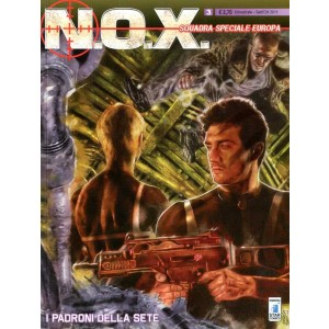 N.O.X. - N° 3 - I Padroni Della Sete - Star Comics