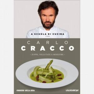 A scuola di cucina con Carlo Cracco Zuppe, vellutate e minestre