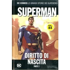 Dc Comics Le Grandi Storie... - N° 84 - Superman: Diritto Di Nascita - Parte 2 - Rw Lion