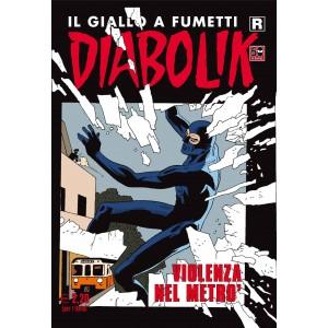 Diabolik Ristampa - N° 608 - Violenza Nel Metro' - Astorina Srl