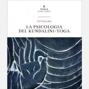 Yoga - Teoria e pratica La Psicologia del Kundalini-yoga