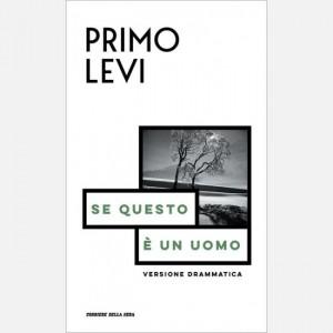 Le opere di Primo Levi Se questo è un uomo. Versione drammatica di Pieralberto Marchè e Primo Levi