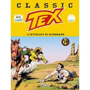 Tex Classic - N° 31 - L'Attacco Di Eldorado - Bonelli Editore