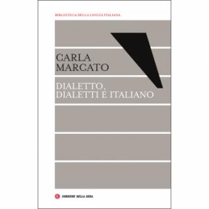 Biblioteca della lingua italiana Dialetto, dialetti e italiano