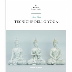 Yoga - Teoria e pratica Tecniche dello yoga