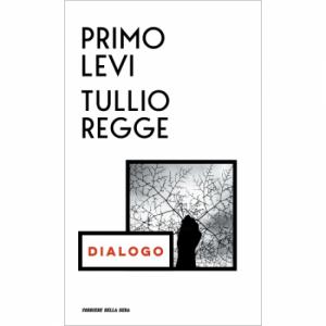 Le opere di Primo Levi Dialogo (con Tullio Regge)