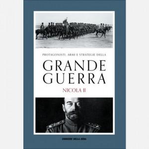 Protagonisti, armi e strategie della Grande Guerra Vittorio H. Beonio Brocchieri, Nicola II