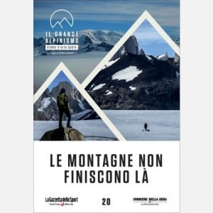 Il grande alpinismo - Storie d'alta quota (DVD) Le montagne non finiscono là