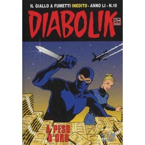 Diabolik Anno 51 - N° 10 - A Peso D'Oro - Diabolik 2012 Astorina Srl
