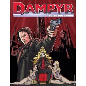Dampyr - N° 219 - Tutto Per Amore - Bonelli Editore