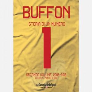 Buffon - Storia di un Numero #1 Secondo Volume: 2006 - 2018 + Extra: Il mondo di Gigi