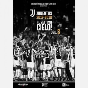 Juventus 2017-2018 - Al settimo cielo! (DVD) Volume 3
