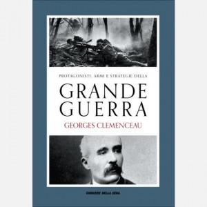 Protagonisti, armi e strategie della Grande Guerra Michele Marchi, Georges Clemenceau