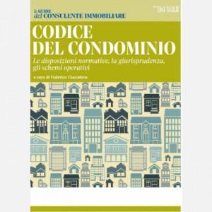 Le guide del consulente immobiliare Codice del condominio - Le disposizioni normative, la giurisprudenza, gli schemi operativi