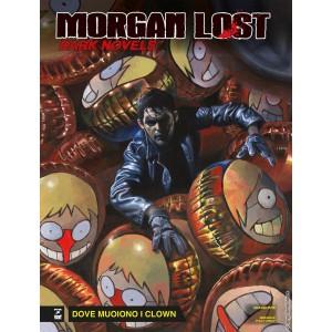Morgan Lost Dark Novels - N° 7 - Dove Muoiono I Clown? - Bonelli Editore