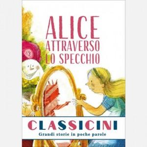 Classicini Alice attraverso lo specchio