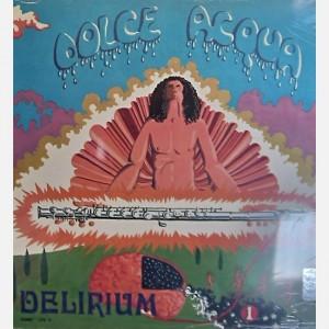 Progressive Rock italiano in Vinile Delirium - Dolce Acqua