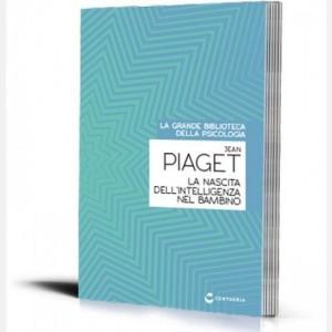 La grande biblioteca della psicologia (ed. 2018) La nascita dell'intelligenza nel bambino di Jean Piaget
