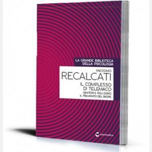 La grande biblioteca della psicologia (ed. 2018) Il complesso di Telemaco di Massimo Recalcati