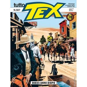Tutto Tex - N° 567 - Dieci Anni Dopo - Bonelli Editore