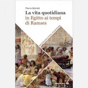 Biblioteca della storia - Vite quotidiane Vita quotidiana in Egitto ai tempi di Ramses